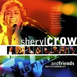 Sheryl Crow & Friends - Live From Central Park - CD