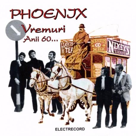 Phoenix - Anii 60... Vremuri - CD Digipack