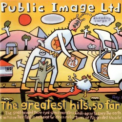 Public Image Limited - The Greatest Hits, So Far - CD