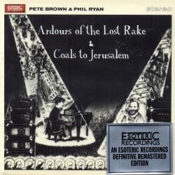 Pete Brown & Phil Ryan - Ardours Of The Lost Rake / Coals To Jerusalem - 2CD