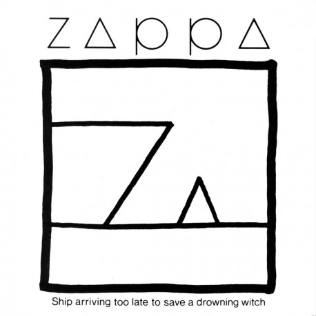 Frank Zappa - Ship Arriving Too Late To Save A Drowning Witch - CD