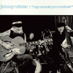 Johnny Winter - Hey, Where's Your Brother - CD