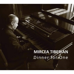 Mircea Tiberian - Dinner for One (limited edition) - CD Digipack