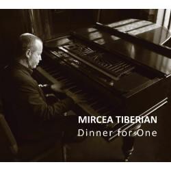 Mircea Tiberian - Dinner for One (limited edition) - CD Digipack