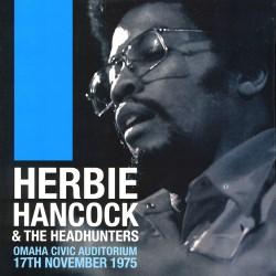 Herbie Hancock & The Headhunters - Omaha Civic Auditorium 17th November 1975 - CD