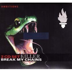 Killer - Break My Chains - 2CD digipack
