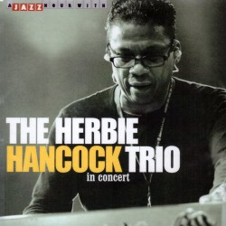 Herbie Hancock Trio - In Concert - CD
