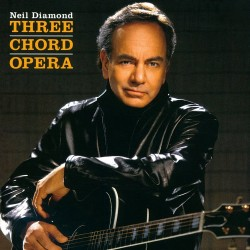Neil Diamond - Three Chord Opera - CD