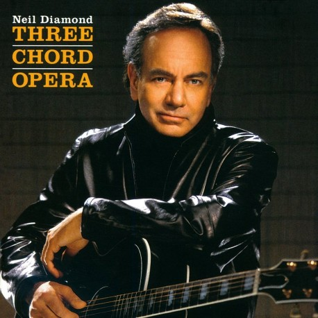 Neil Diamond - Three Chord Opera - CD