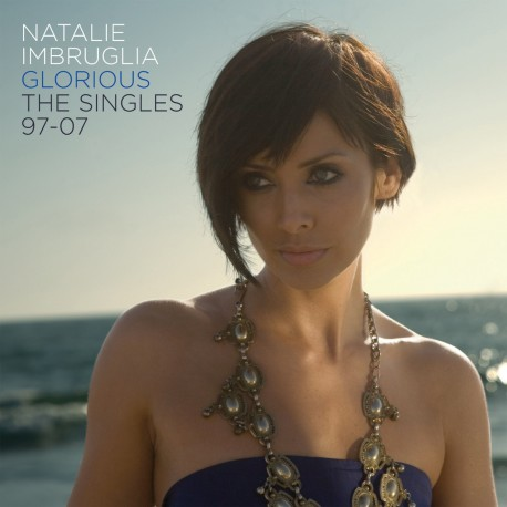 Natalie Imbruglia - Glorious - The Singles 97 To 07 - CD