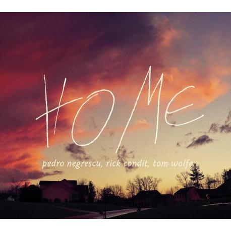 Pedro Negrescu, Rick Condit, Tom Wolfe - Home - CD Digipack