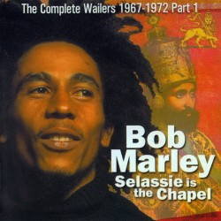 Bob Marley & The Wailers - Selassie Is The Chapel - CD