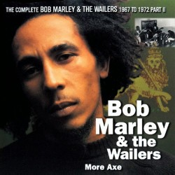 Bob Marley & The Wailers - More Axe - CD
