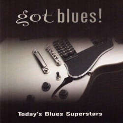 V/A - Got Blues! Today's Blues Superstars - CD
