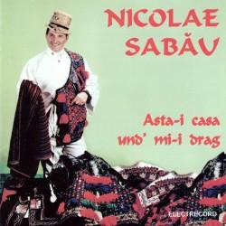 Nicolae Sabău - Asta-i casa und' mi-i drag - CD