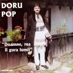 Doru Pop - Doamne, rea îi gura lumii - CD