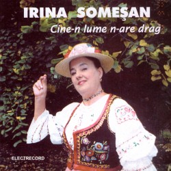 Irina Someşan - Cine-n lume n-are drag - CD
