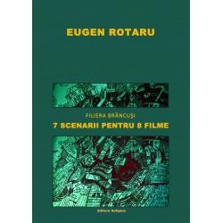 Eugen Rotaru - 7 scenarii pentru 8 filme: Filiera Brâncuşi