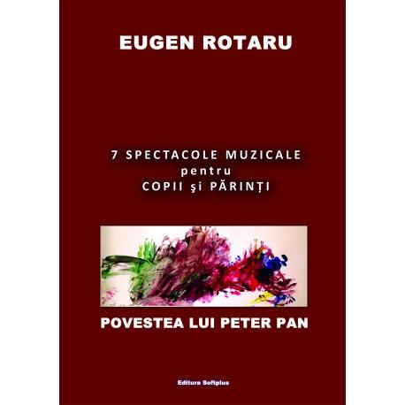 7 spectacole muzicale pentru copii și părinți: povestea lui Peter Pan - Eugen Rotaru