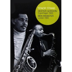 Dexter Gordon / Ben Webster - Tenor Titans - Copenhagen 69 / London 65 - DVD