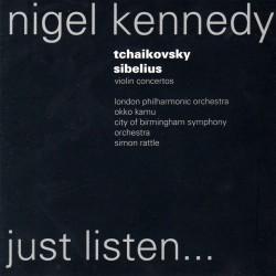 Nigel Kennedy - Just listen... Tchaikovsky / Sibelius - Violin Concertos - CD