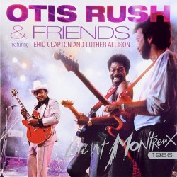 Otis Rush & Friends - Live At Montreux 1986 - CD
