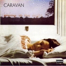 Caravan - For Girls Who Grow Plump In The Night - CD