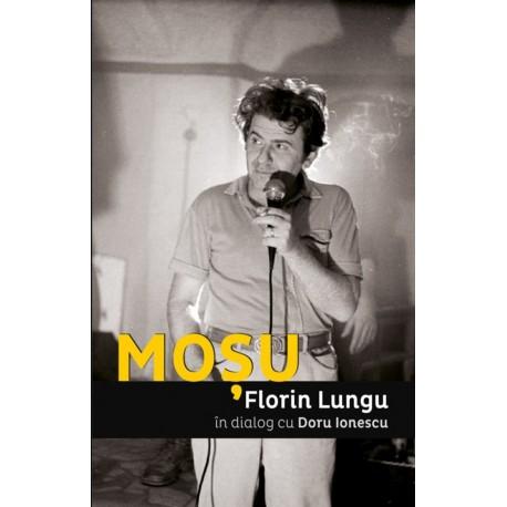 Moşu Florian Lungu în dialog cu Doru Ionescu