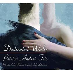Petrica Andrei, Tudy Zaharescu, Razvan Cojanu - Dedicated Waltz - CD Digipack