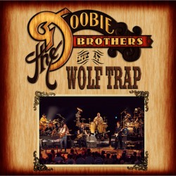 Doobie Brothers - Live At The Wolf Trap - CD