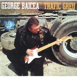 George Baicea - Trafic greu - CD