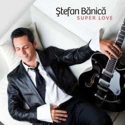 Stefan Banica - Super Love - CD Digipack