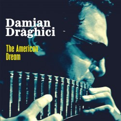 Damian Draghici - The American Dream - CD Digipack