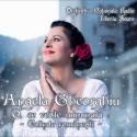 Angela Gheorghiu - O ce veste minunata - CD Digipack