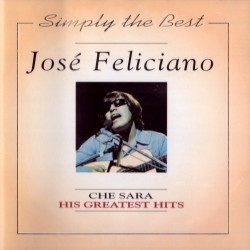 Jose Feliciano - Che Sara - His Greatest Hits - CD