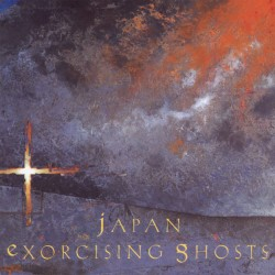 Japan - Exorcising Ghosts - CD