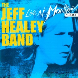 Jeff Healey Band - Live At Montreux 1999 - CD