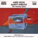 Mike Nock / Marty Ehrlich - Waiting Game - CD