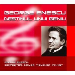 George Enescu - Destinul unui geniu - CD Digipack