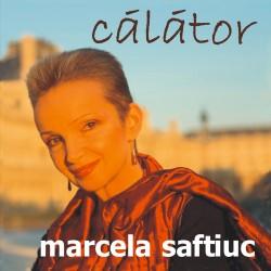 Marcela Saftiuc - Calator - CD