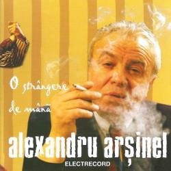 Alexandru Arsinel - O strangere de mana - CD
