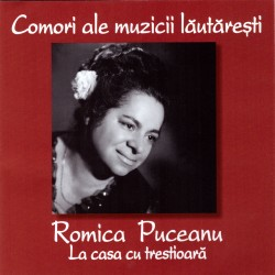 Romica Puceanu - Comori ale muzicii lautaresti - La casa cu trestioara - CD