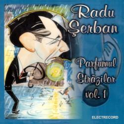 Radu Serban - Parfumul Strazilor Vol.1 - CD