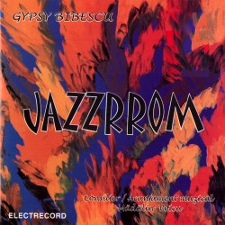 Gypsy Bibescu - JAZZRROM - CD