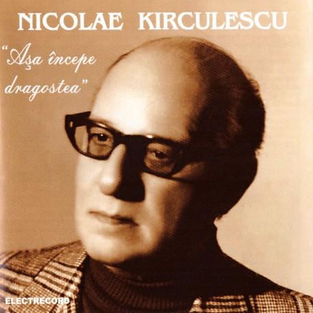 Nicolae Kirculescu - Asa incepe dragostea - CD