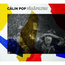 Călin Pop - Fără filtru - CD Digipack