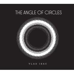 Vlad Isac - The Angle of Circles - CD Digipack