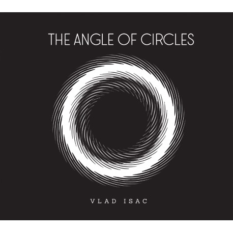 Vlad Isac - The Angle of Circles - CD Digipack