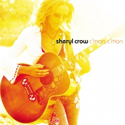 Sheryl Crow - C'mon C'mon - UK Edition - CD
