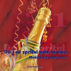 V/A - Da-i cu spritul pan-la ziua, muzica de petrecere vol.1 - CD